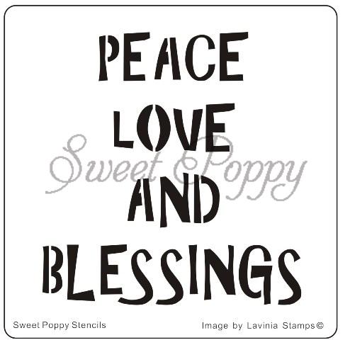 Sweet Poppy Stencil: Peace, Love & Blessings